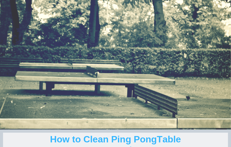 How to clean ping pong table