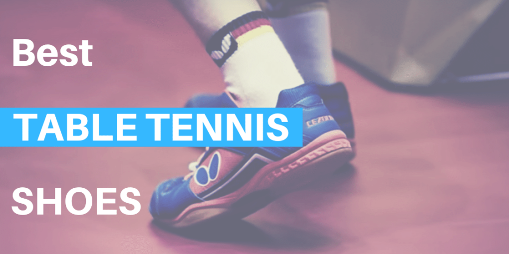Best Table Tennis Shoes