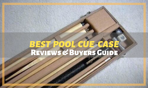 Best Pool Cue Cases Reviewed