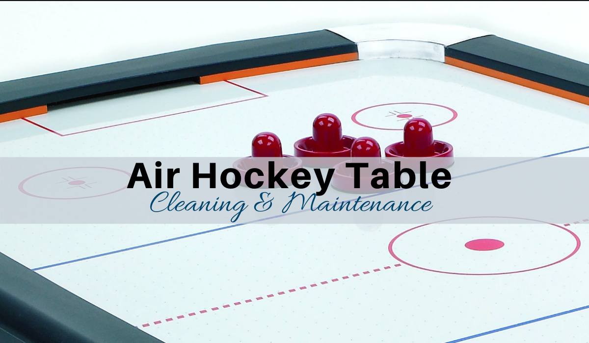 Air Hockey Table Cleaning and Maintenance