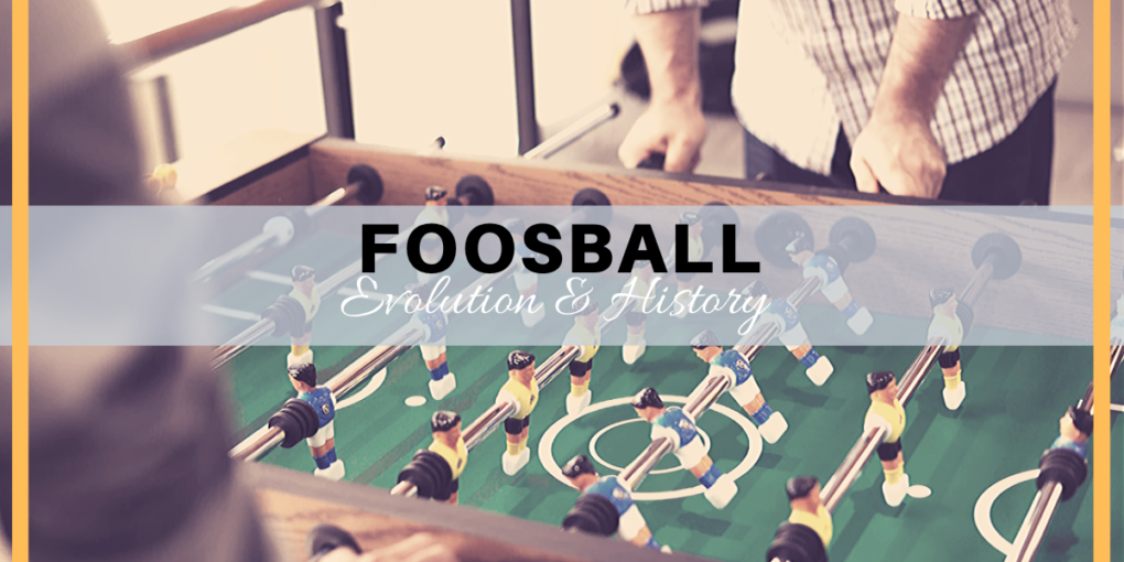 Foosball History